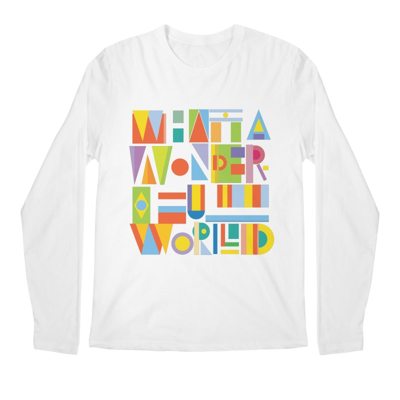 What A Wonderful World Men's Longsleeve T-Shirt by mrrtist21's Artist Shop