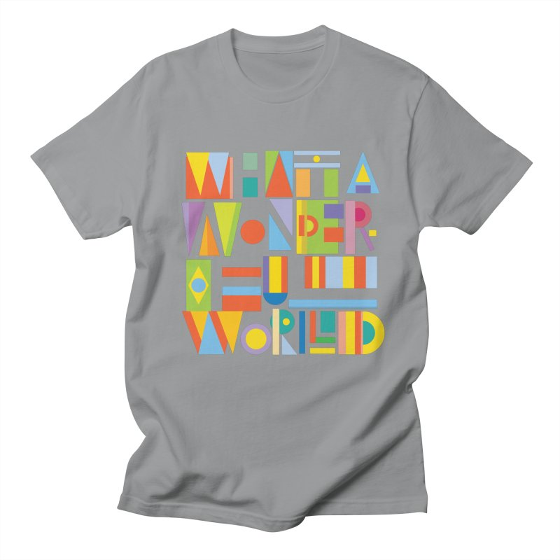 What A Wonderful World Men's T-Shirt by mrrtist21's Artist Shop