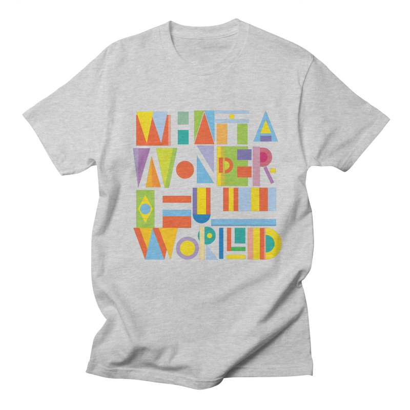 What A Wonderful World Men's T-Shirt by mrrtist21's Artist Shop