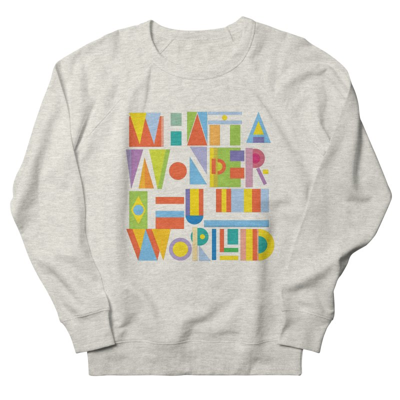 What A Wonderful World Men's Sweatshirt by mrrtist21's Artist Shop