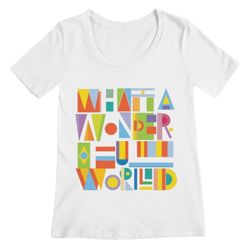 What A Wonderful World Women's Scoopneck by mrrtist21's Artist Shop