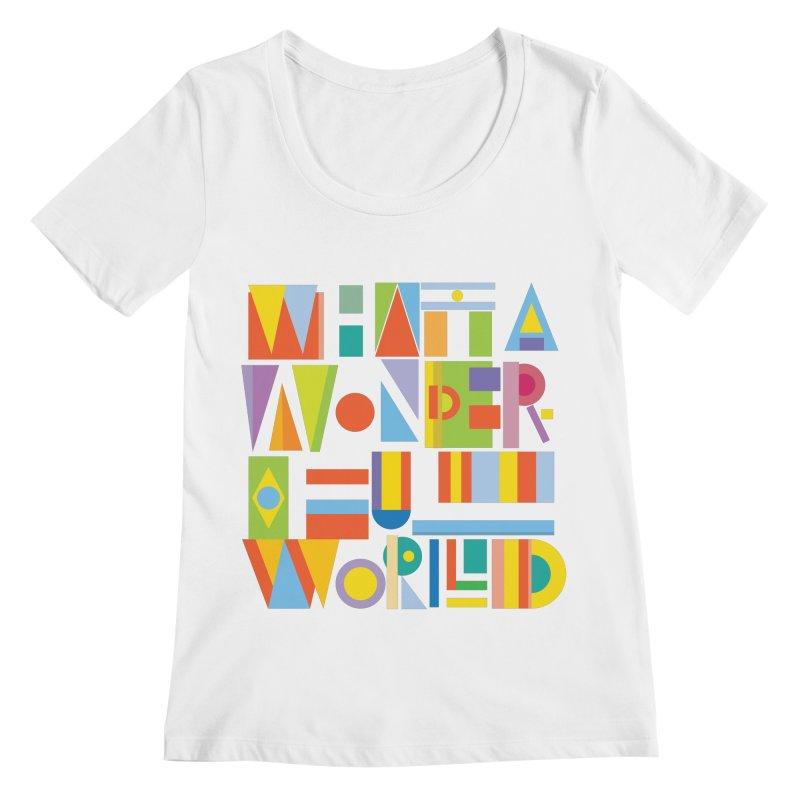 What A Wonderful World Women's Scoopneck by mrrtist21's Artist Shop