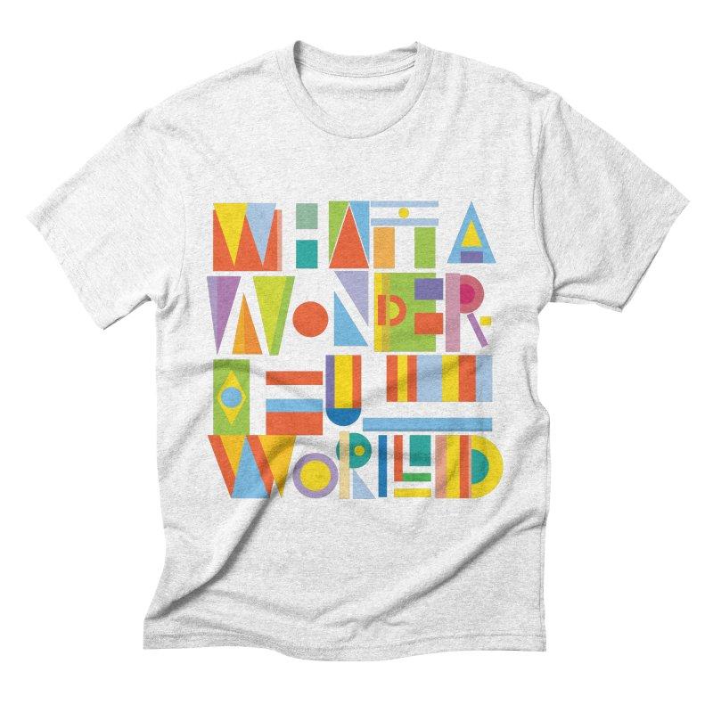 What A Wonderful World Men's Triblend T-shirt by mrrtist21's Artist Shop