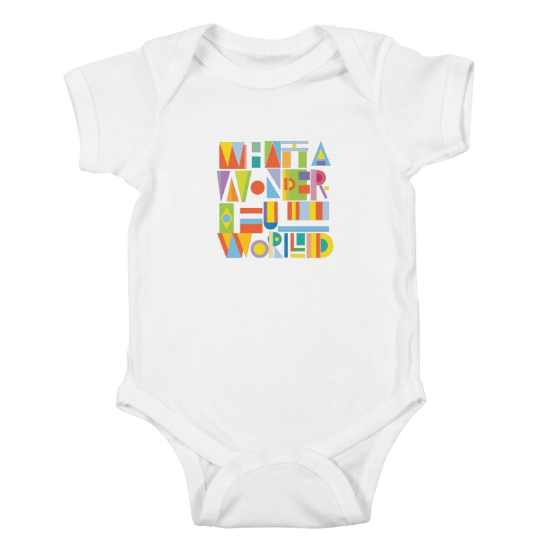What A Wonderful World Kids Baby Bodysuit by mrrtist21's Artist Shop