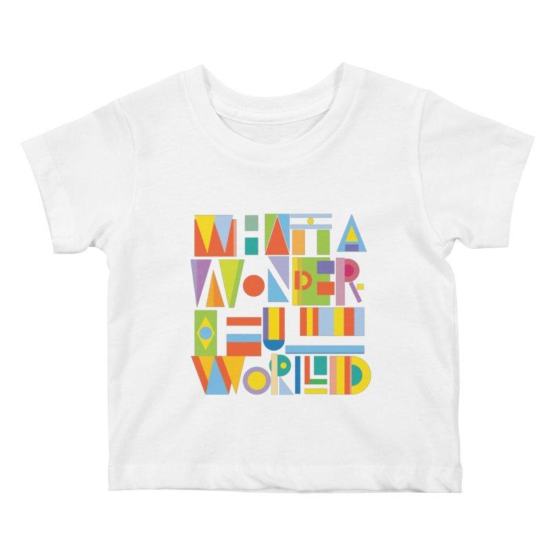 What A Wonderful World Kids Baby T-Shirt by mrrtist21's Artist Shop