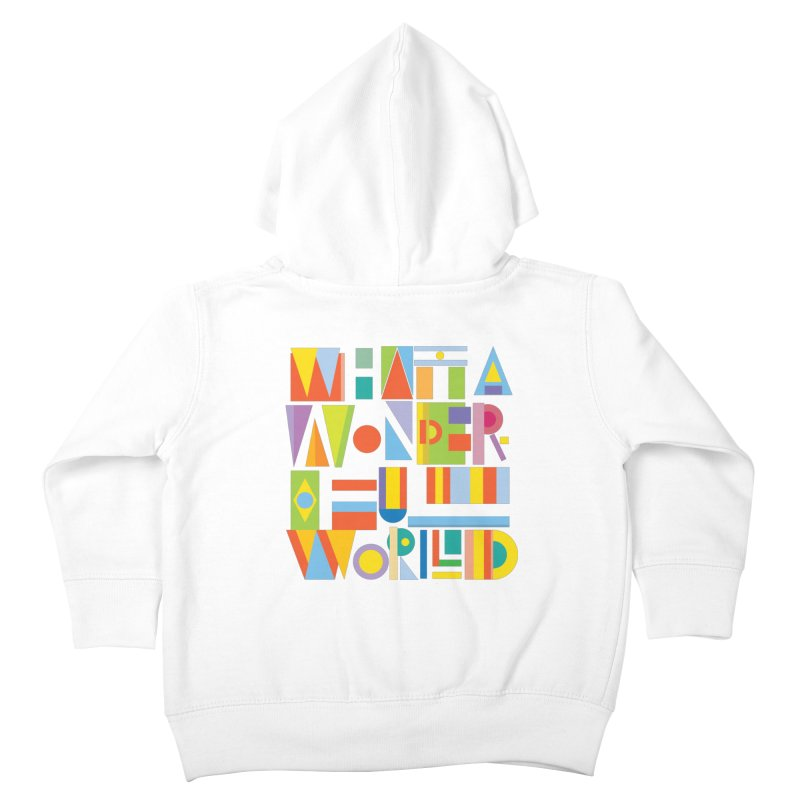 What A Wonderful World Kids Toddler Zip-Up Hoody by mrrtist21's Artist Shop