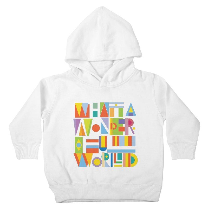 What A Wonderful World Kids Toddler Pullover Hoody by mrrtist21's Artist Shop