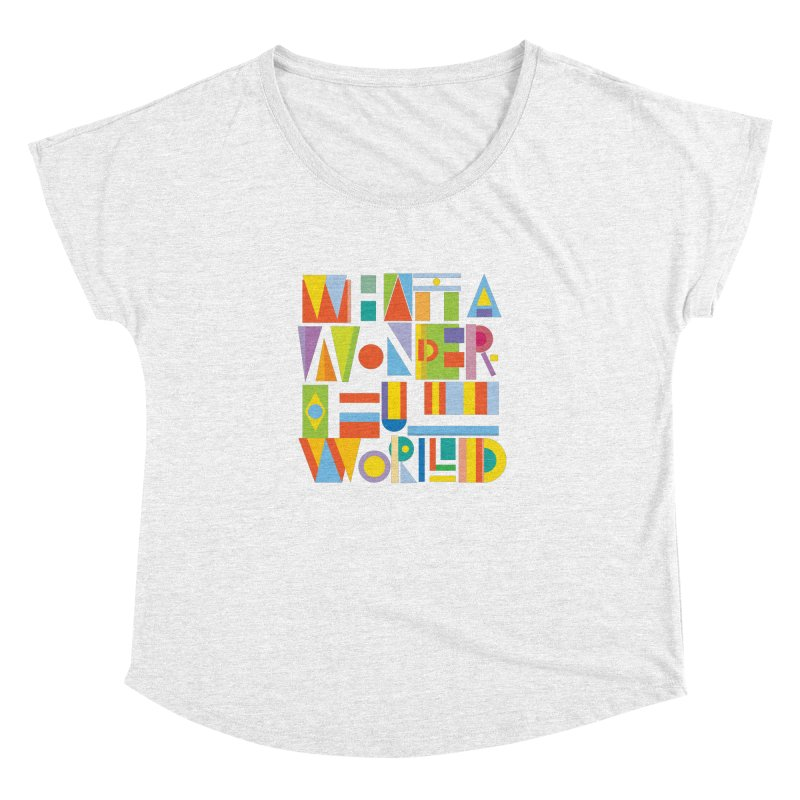 What A Wonderful World Women's Dolman by mrrtist21's Artist Shop