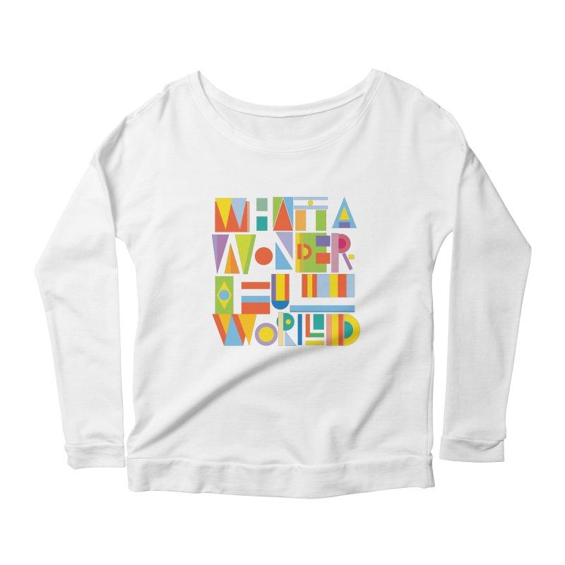 What A Wonderful World Women's Longsleeve Scoopneck  by mrrtist21's Artist Shop