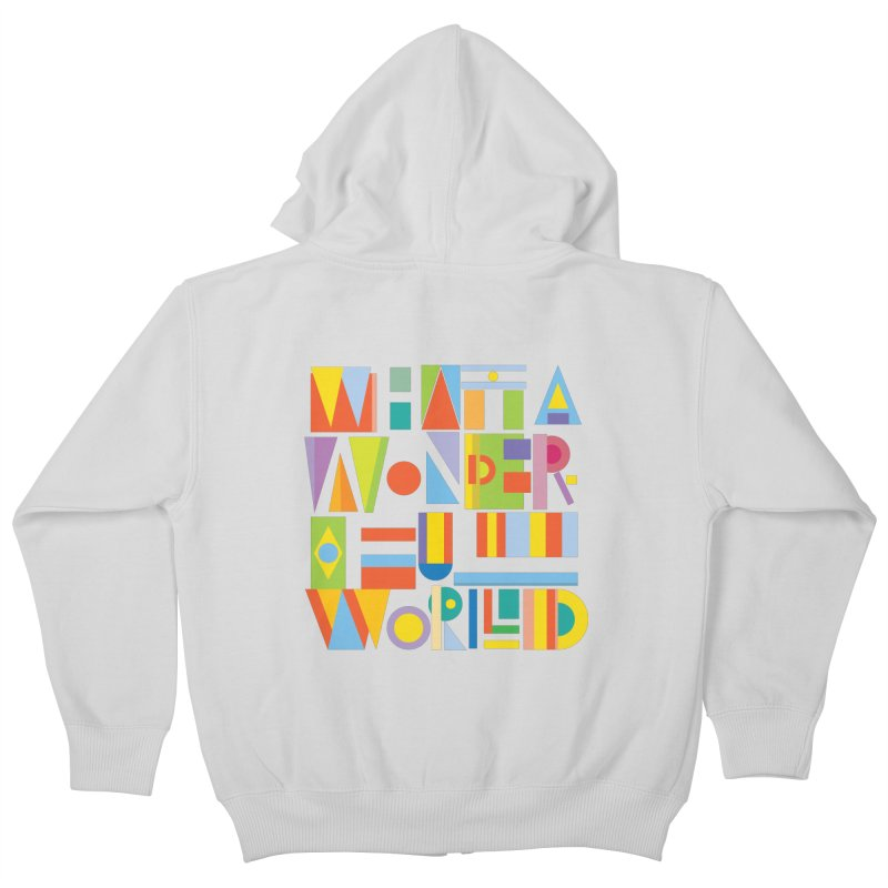 What A Wonderful World Kids Zip-Up Hoody by mrrtist21's Artist Shop
