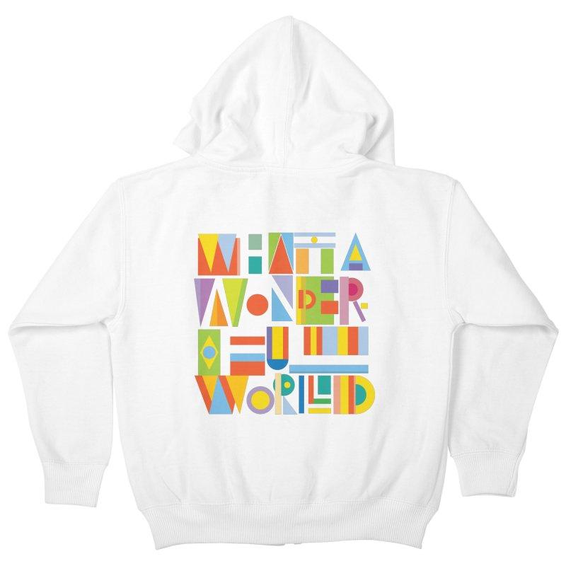 What A Wonderful World Kids Zip-Up Hoody by mrrtist21's Artist Shop