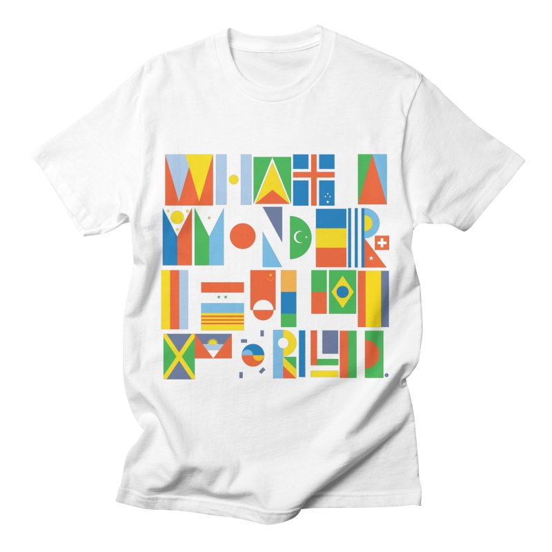 What a Wonderful World II Men's T-Shirt by mrrtist21's Artist Shop