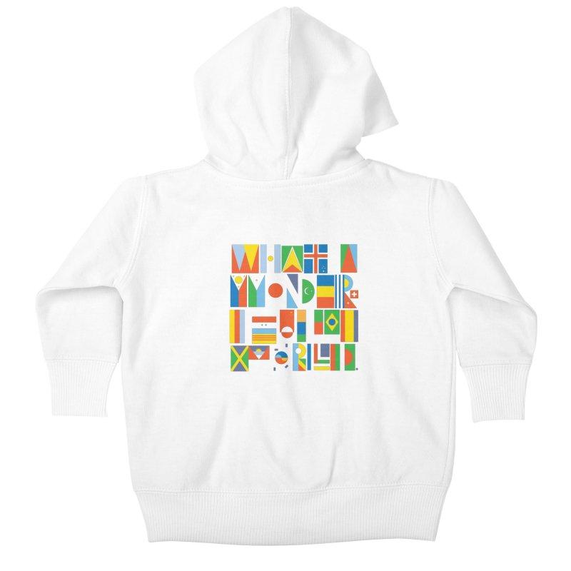 What a Wonderful World II Kids Baby Zip-Up Hoody by mrrtist21's Artist Shop