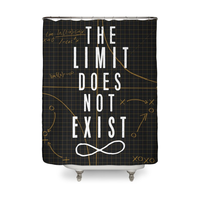 The Limit Does Not Exist Home Shower Curtain by mrrtist21's Artist Shop