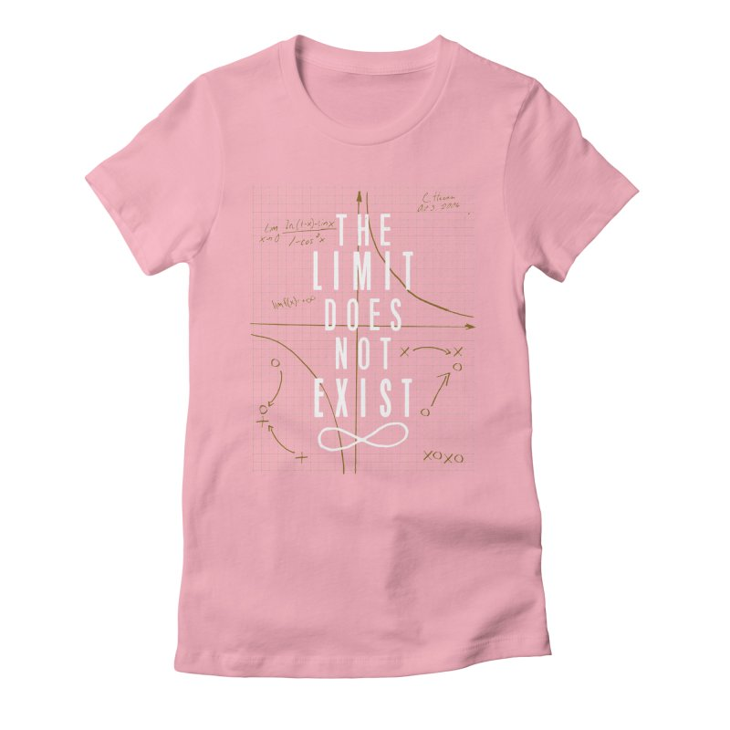 The Limit Does Not Exist Women's Fitted T-Shirt by mrrtist21's Artist Shop