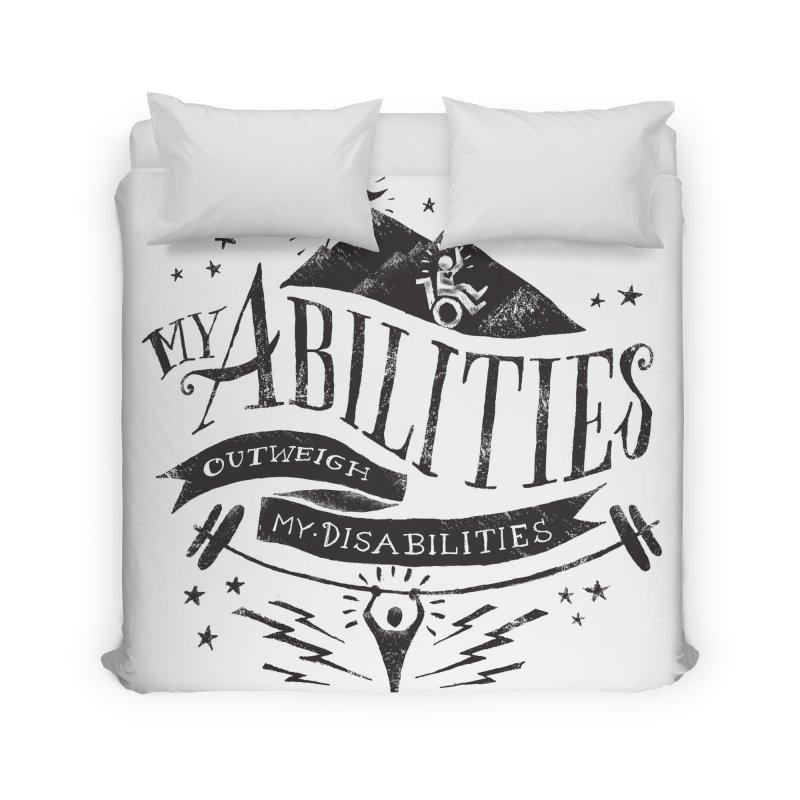 My Abilities Outweigh My Disabilities Home Duvet by mrrtist21's Artist Shop