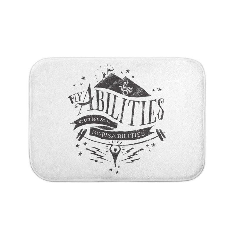 My Abilities Outweigh My Disabilities Home Bath Mat by mrrtist21's Artist Shop
