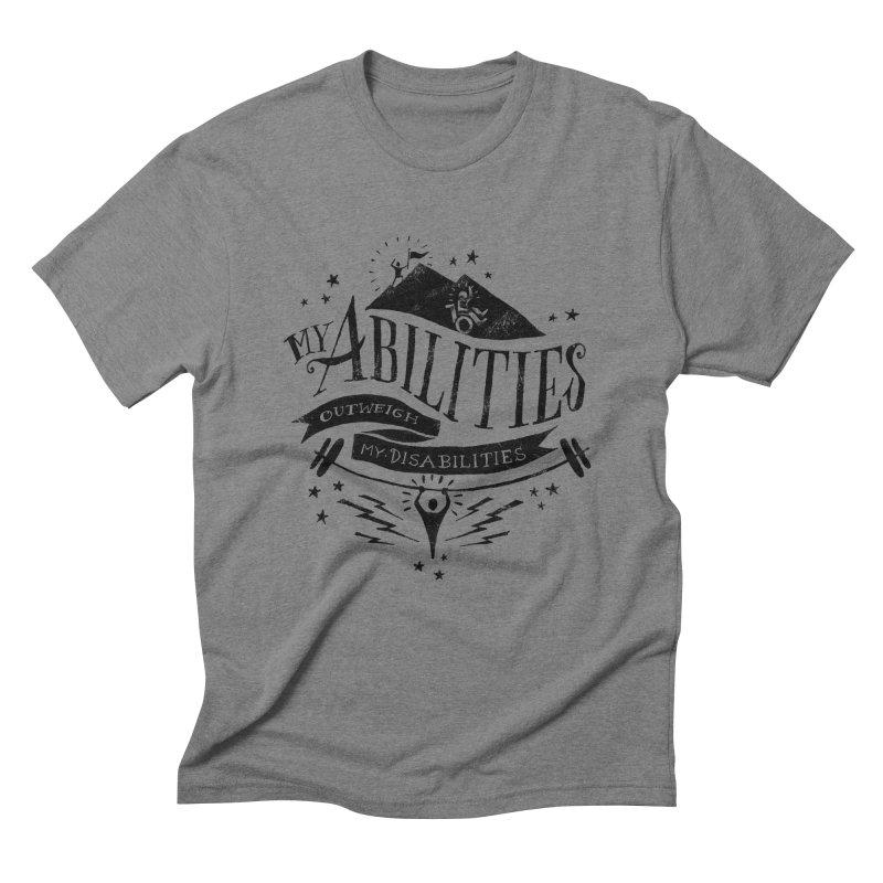 My Abilities Outweigh My Disabilities Men's Triblend T-shirt by mrrtist21's Artist Shop