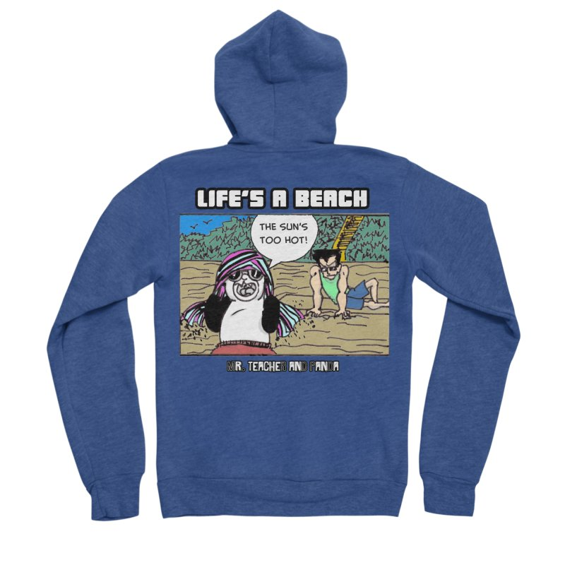 The Sun's Too Hot Men's Sponge Fleece Zip-Up Hoody by Mr. Teacher and Panda Merchandise