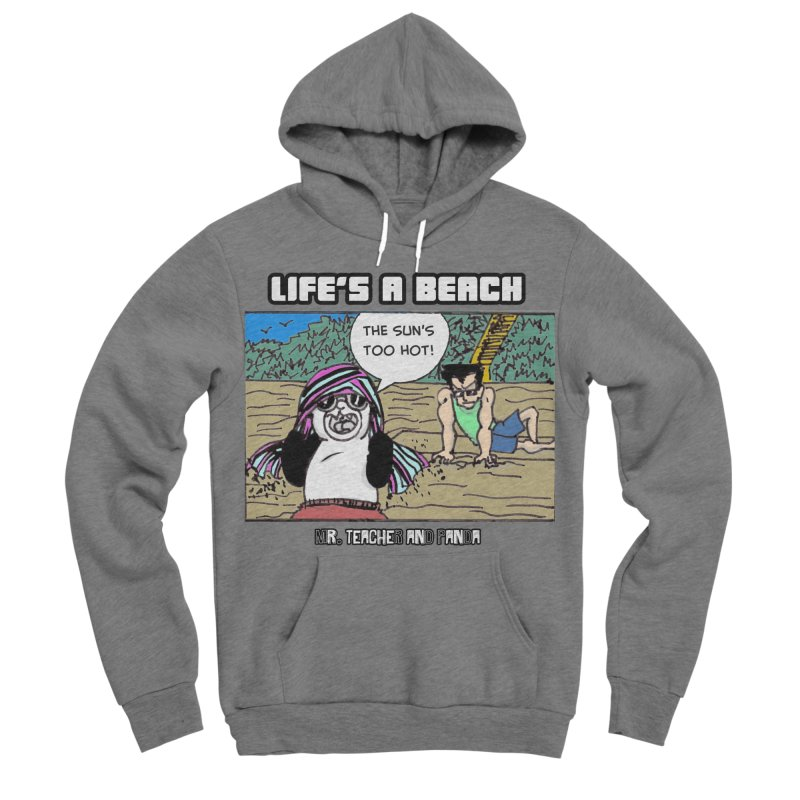 The Sun's Too Hot Women's Sponge Fleece Pullover Hoody by Mr. Teacher and Panda Merchandise