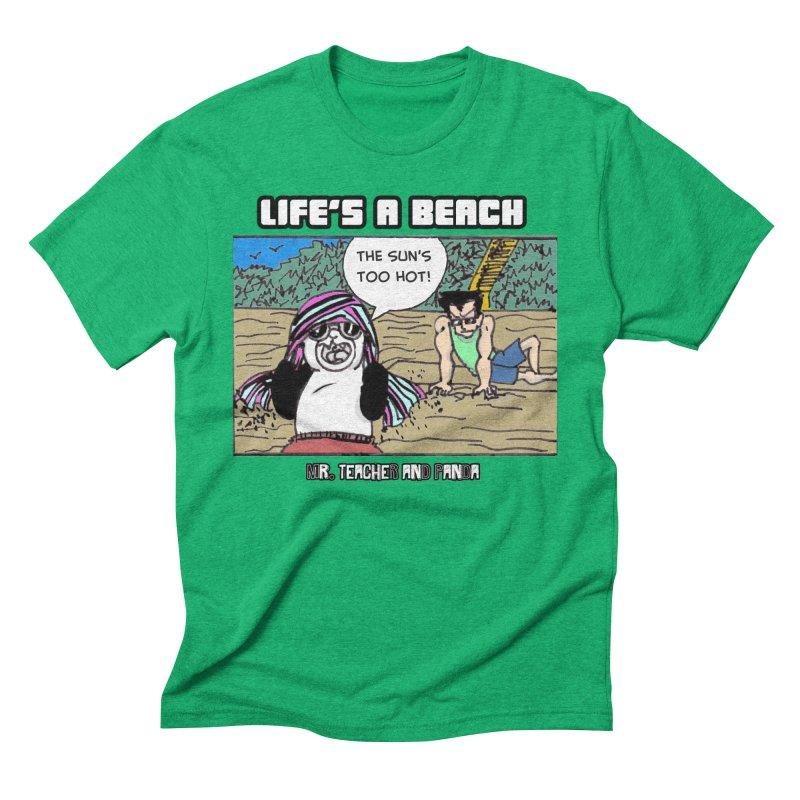 The Sun's Too Hot Men's Triblend T-Shirt by Mr. Teacher and Panda Merchandise