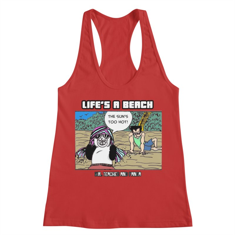 The Sun's Too Hot Women's Racerback Tank by Mr. Teacher and Panda Merchandise