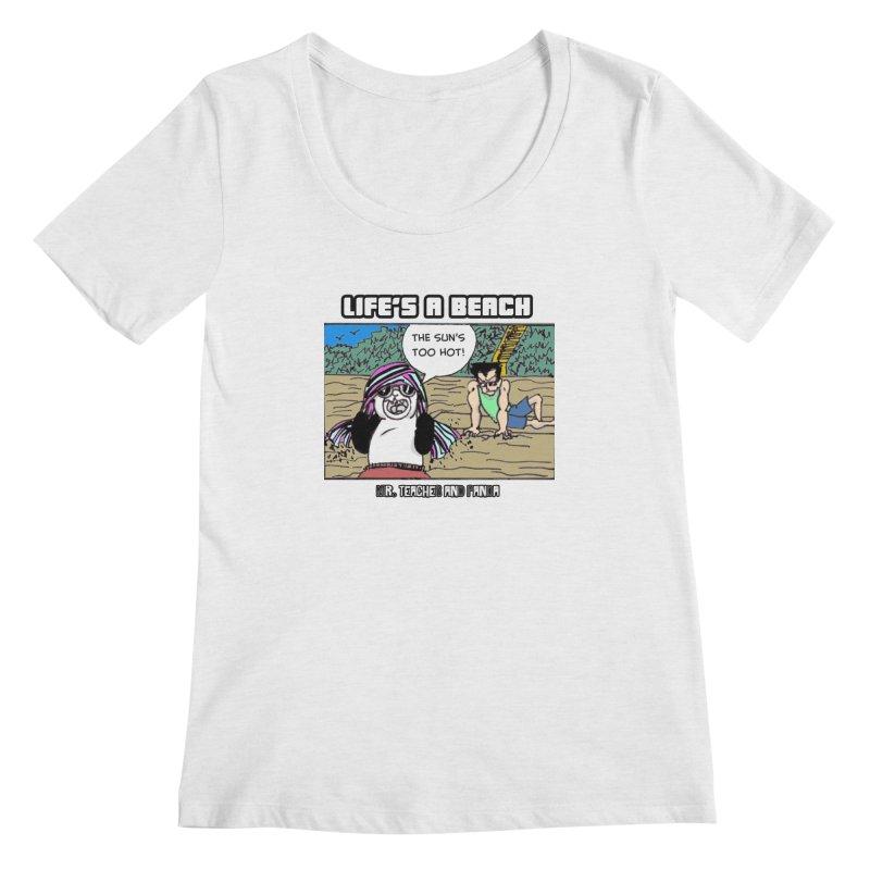 The Sun's Too Hot Women's Regular Scoop Neck by Mr. Teacher and Panda Merchandise