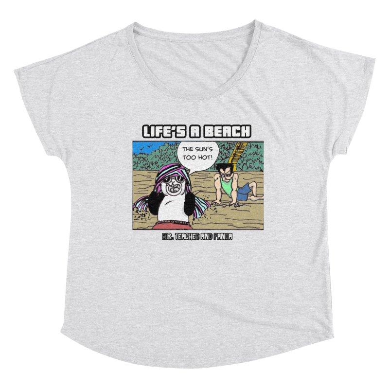 The Sun's Too Hot Women's Dolman Scoop Neck by Mr. Teacher and Panda Merchandise