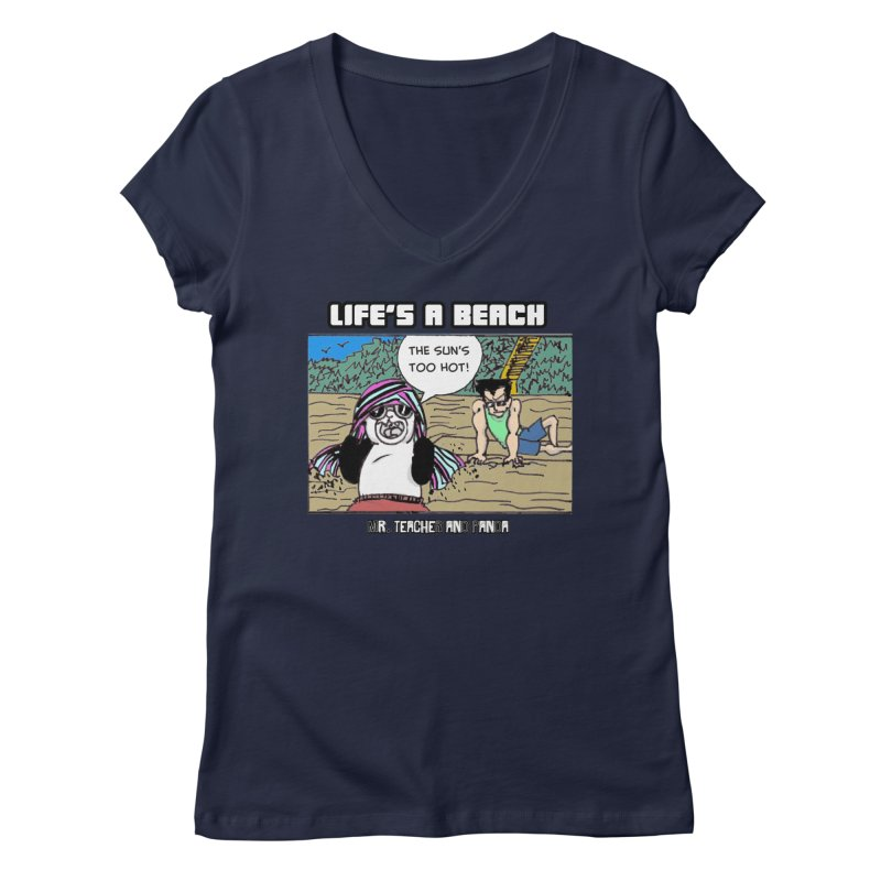 The Sun's Too Hot Women's Regular V-Neck by Mr. Teacher and Panda Merchandise