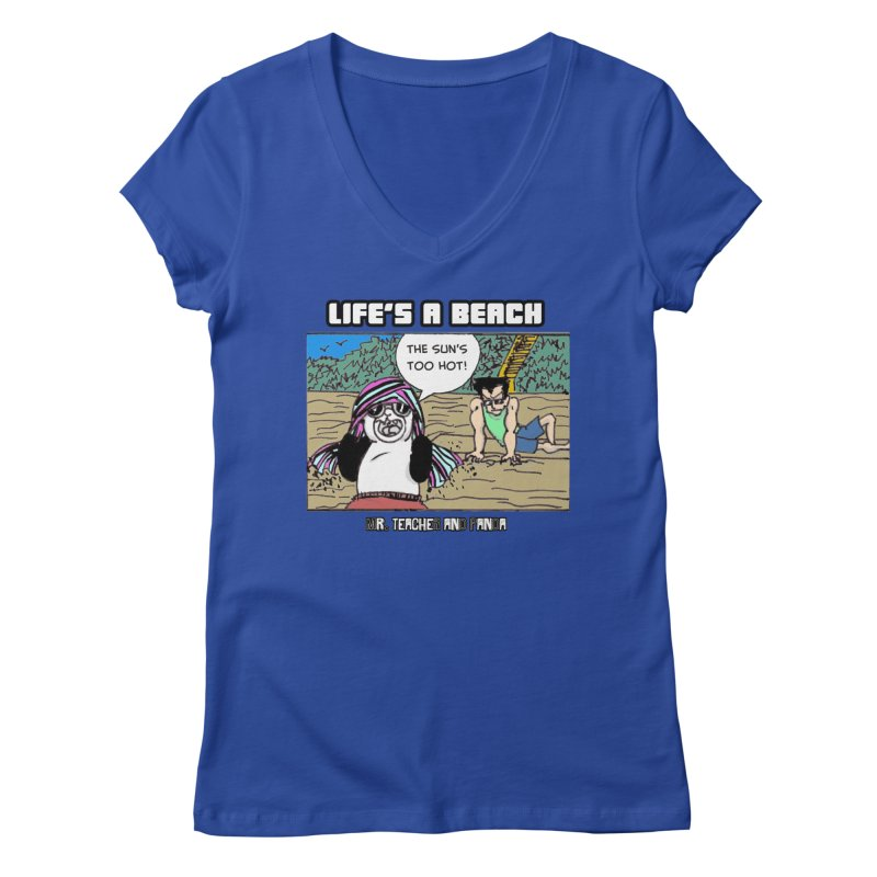The Sun's Too Hot Women's Regular V-Neck by Mr. Teacher and Panda Merchandise