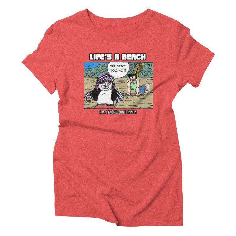 The Sun's Too Hot Women's Triblend T-Shirt by Mr. Teacher and Panda Merchandise