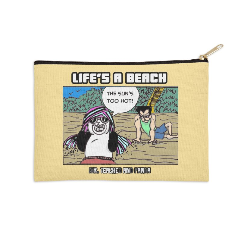 The Sun's Too Hot Accessories Zip Pouch by Mr. Teacher and Panda Merchandise