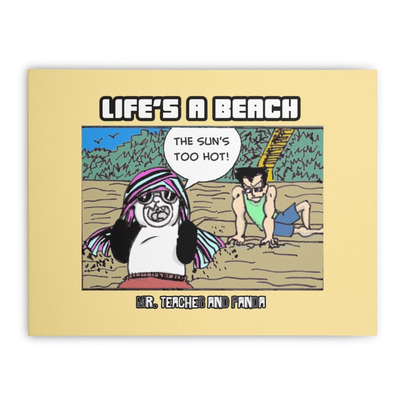 The Sun's Too Hot Home Stretched Canvas by Mr. Teacher and Panda Merchandise