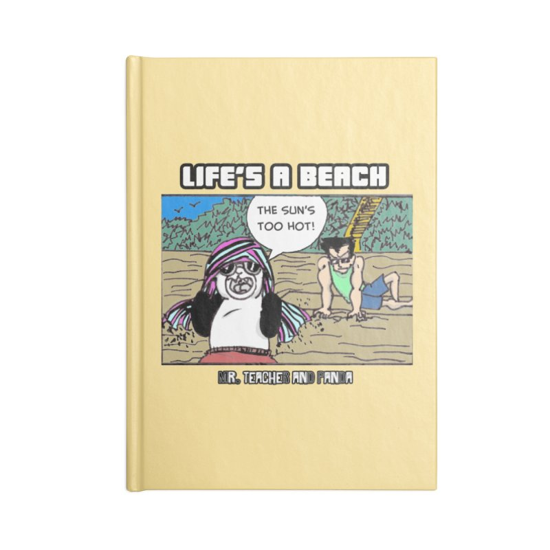 The Sun's Too Hot Accessories Blank Journal Notebook by Mr. Teacher and Panda Merchandise