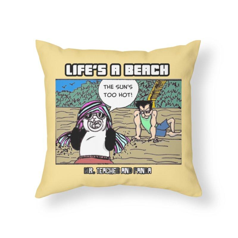 The Sun's Too Hot Home Throw Pillow by Mr. Teacher and Panda Merchandise