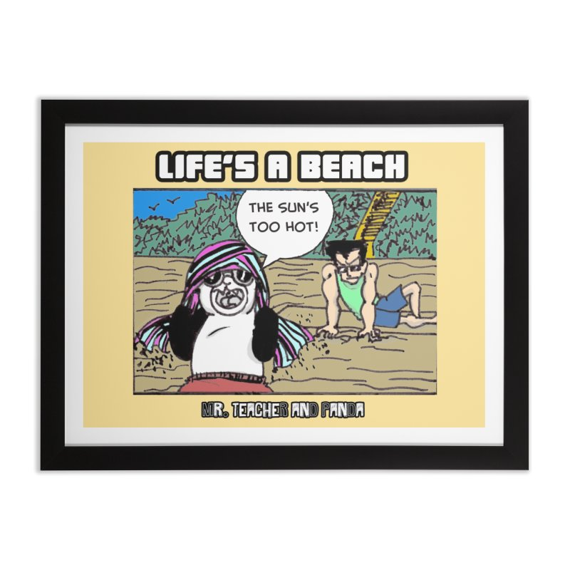 The Sun's Too Hot Home Framed Fine Art Print by Mr. Teacher and Panda Merchandise