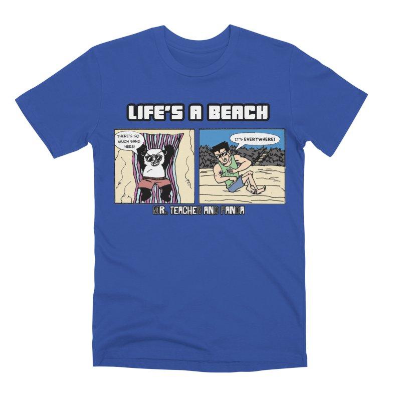 There's Sand Everywhere! Men's Premium T-Shirt by Mr. Teacher and Panda Merchandise