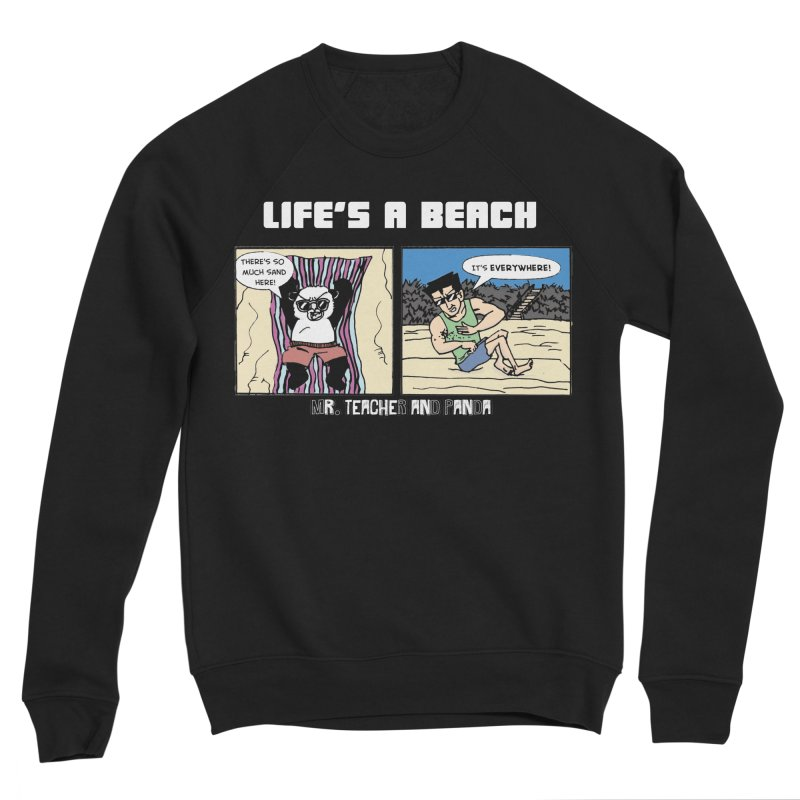 There's Sand Everywhere! Women's Sponge Fleece Sweatshirt by Mr. Teacher and Panda Merchandise