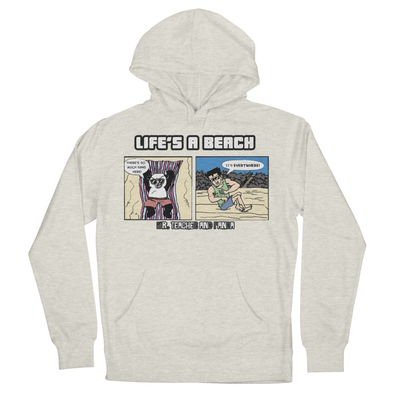 There's Sand Everywhere! Men's French Terry Pullover Hoody by Mr. Teacher and Panda Merchandise