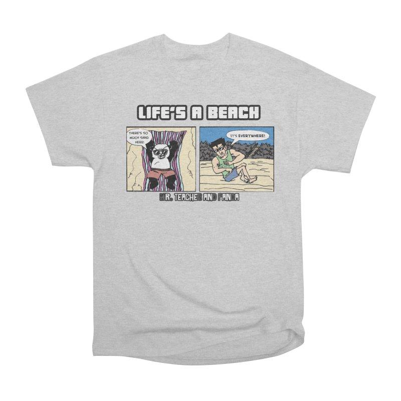 There's Sand Everywhere! Women's Heavyweight Unisex T-Shirt by Mr. Teacher and Panda Merchandise