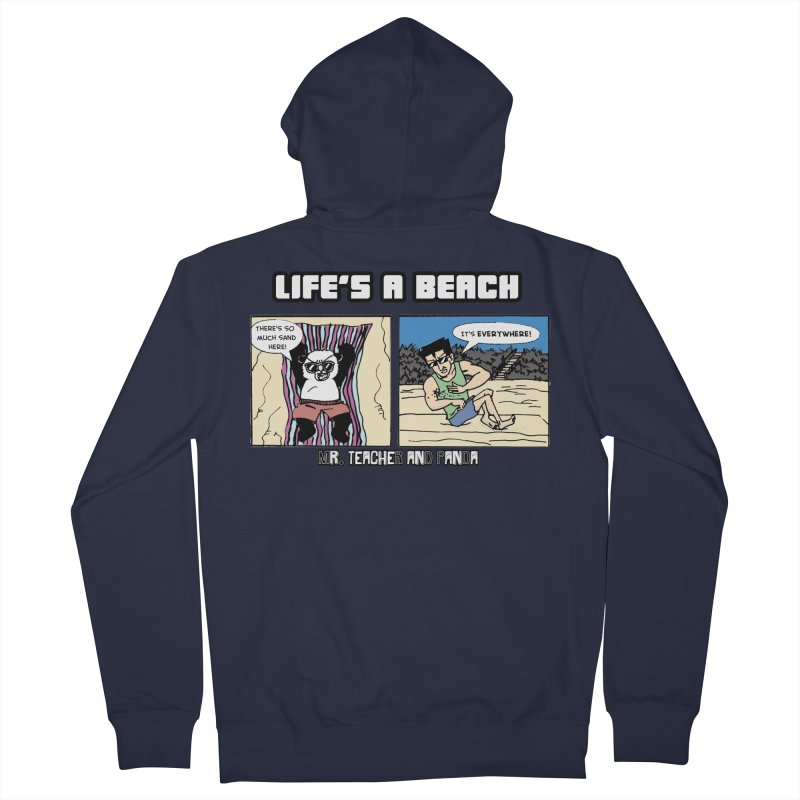 There's Sand Everywhere! Men's French Terry Zip-Up Hoody by Mr. Teacher and Panda Merchandise