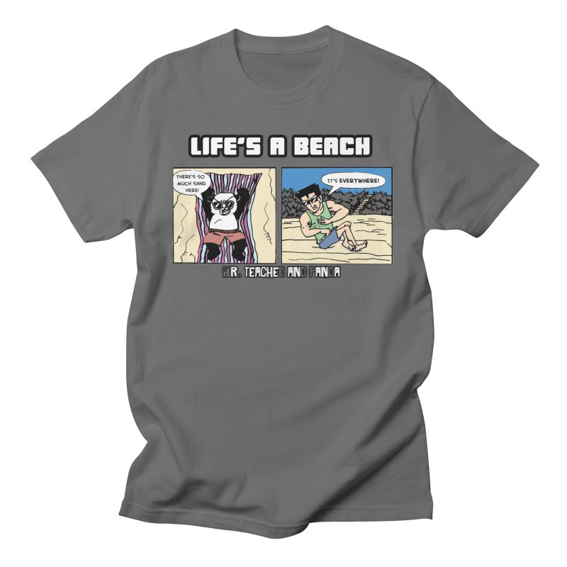 There's Sand Everywhere! Men's T-Shirt by Mr. Teacher and Panda Merchandise