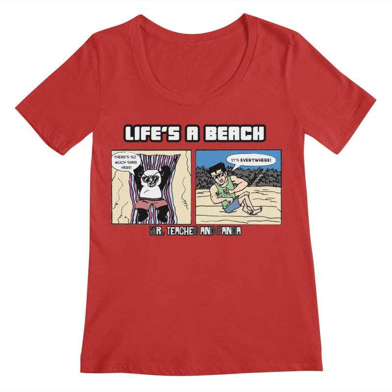 There's Sand Everywhere! Women's Regular Scoop Neck by Mr. Teacher and Panda Merchandise