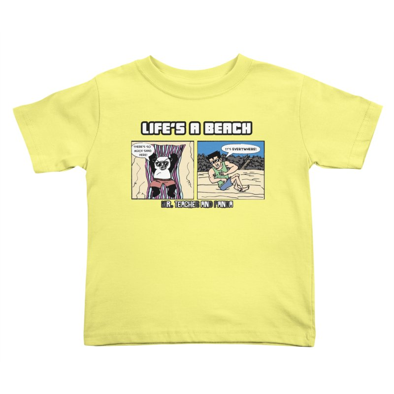 There's Sand Everywhere! Kids Toddler T-Shirt by Mr. Teacher and Panda Merchandise