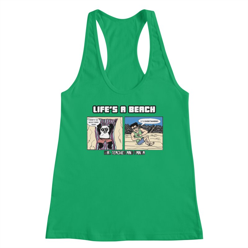 There's Sand Everywhere! Women's Tank by Mr. Teacher and Panda Merchandise