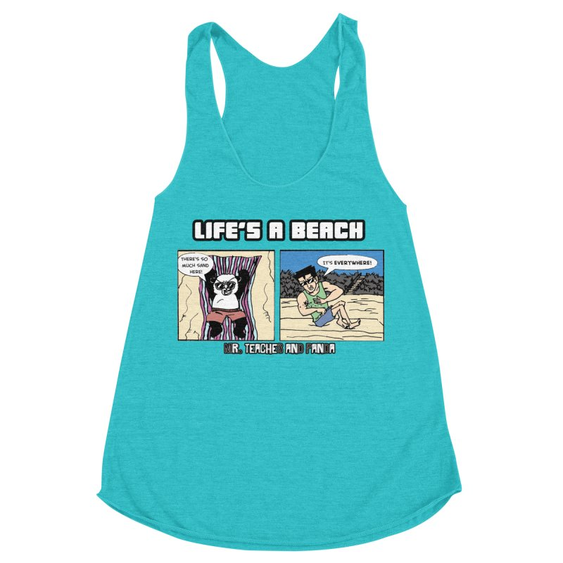 There's Sand Everywhere! Women's Racerback Triblend Tank by Mr. Teacher and Panda Merchandise