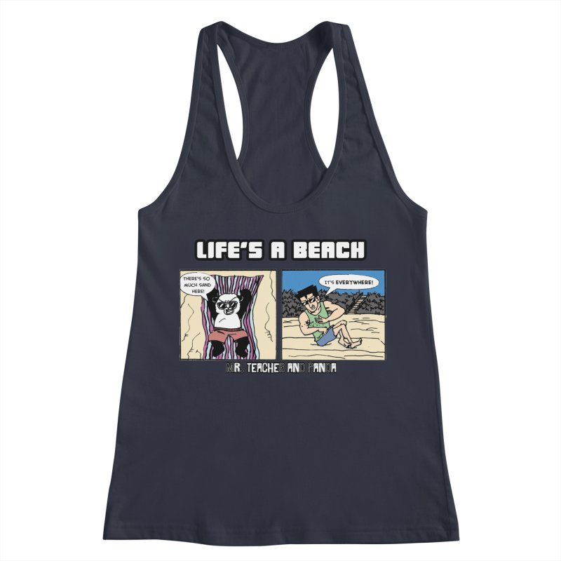 There's Sand Everywhere! Women's Racerback Tank by Mr. Teacher and Panda Merchandise