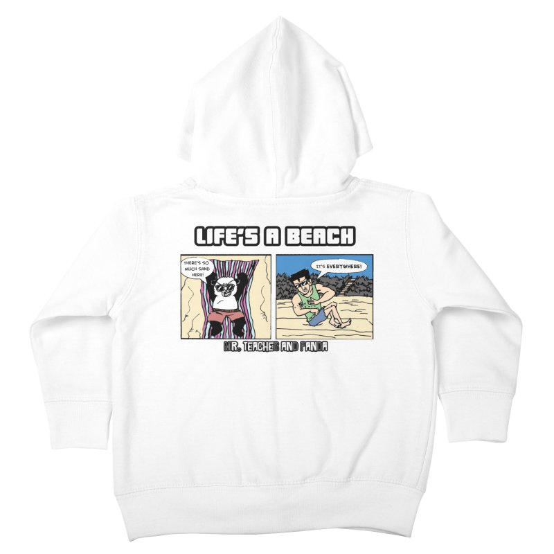 There's Sand Everywhere! Kids Toddler Zip-Up Hoody by Mr. Teacher and Panda Merchandise