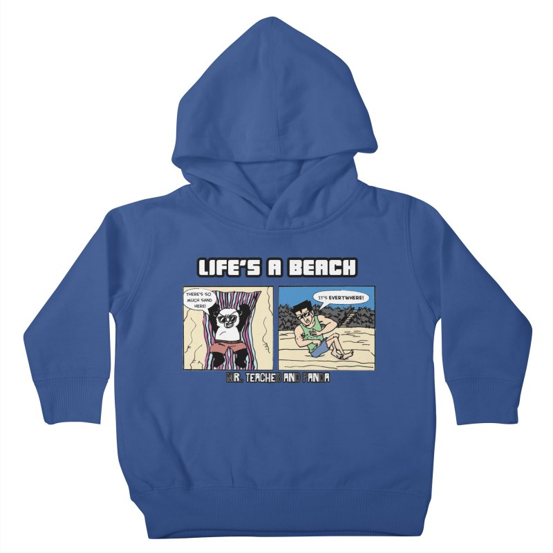 There's Sand Everywhere! Kids Toddler Pullover Hoody by Mr. Teacher and Panda Merchandise