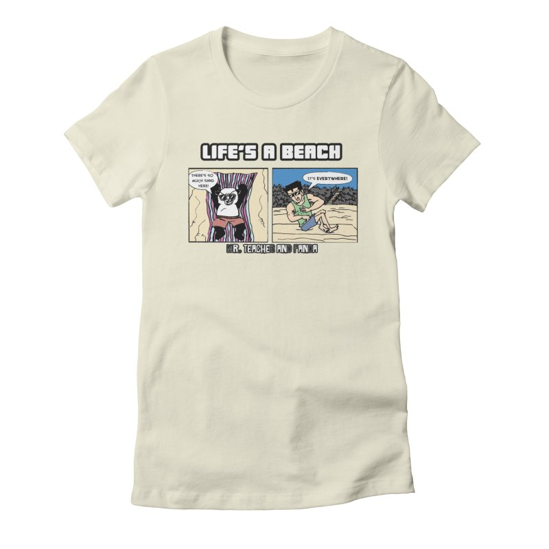 There's Sand Everywhere! Women's Fitted T-Shirt by Mr. Teacher and Panda Merchandise